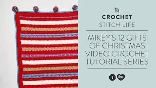 Mikey's 12 Gifts of Christmas Video Crochet Tutorial Series