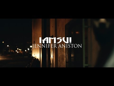 IAMSU! - Jennifer Aniston