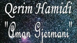 Qerim Hamidi - Aman Gjermani