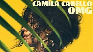 Download Lagu Camila Cabello - OMG (Solo Version) Gratis STAFABAND