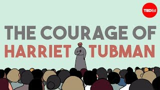 The breathtaking courage of Harriet Tubman - Janell Hobson