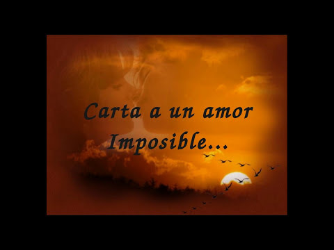 carta a un amor imposible.mp4