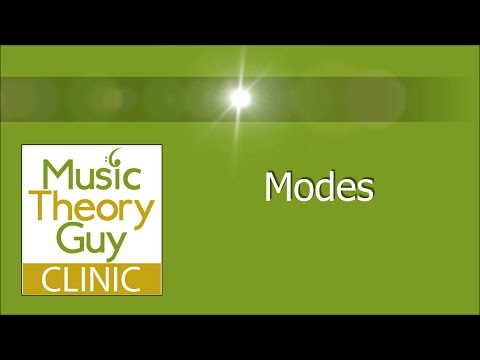 MusicTheoryGuy Clinic: Modes