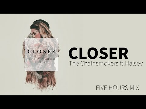 NonStop The Chainsmokers ft Halsey  Closer Five Hours Mix