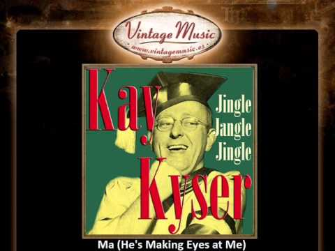 Kay Kyser -- Ma He's Making Eyes at Me)