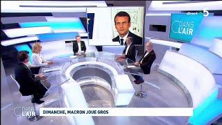 Dimanche, Macron joue gros #cdanslair 24.05.2019