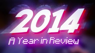 2014, WHAT A YEAR!