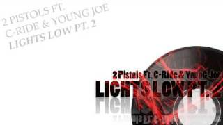 Watch 2 Pistols Lights Low Feat C Joe video