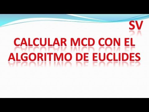 Algoritmo de Euclides. Método para calcular el Máximo Común Divisor de 2 números