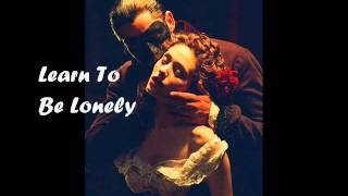 Phantom of the Opera - Learn To Be Lonely - AUDIO ONLY