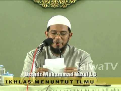 Ikhlas Menuntut Ilmu - Soal Jawab Ustadz Muhammad Nuzul Dzikry,Lc