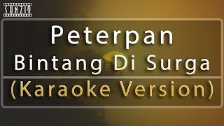 Peterpan - Bintang Di Surga (Karaoke Version + Lyrics) No Vocal #sunziq