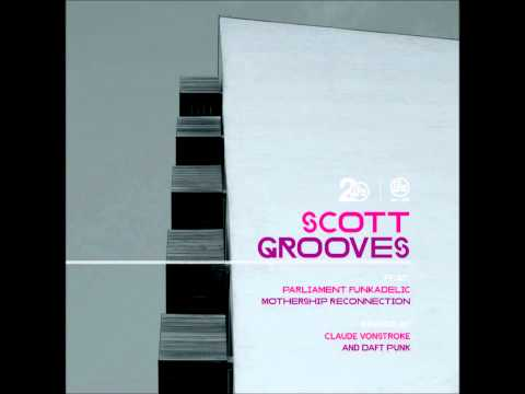 Scott Grooves (feat Parliament Funkadelic) - Mothership Reconnection (Daft Punk Remix)
