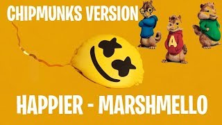 HAPPIER - MARSHMELLO I CHIPMUNKS VERSION