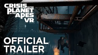 Crisis on the Planet of the Apes VR   Official Launch Trailer   FoxNext
