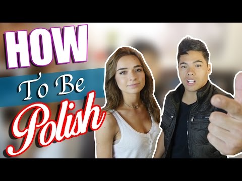 HOW TO BE POLISH!