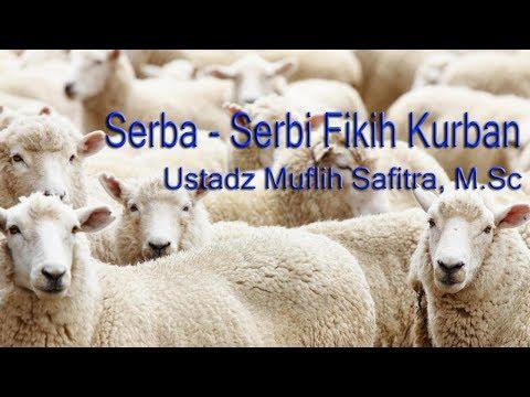 Ustadz Muflih Safitra - Serba Serbi Fiqih Kurban