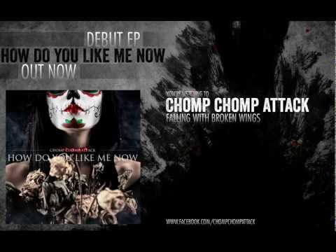 Chomp Chomp Attack - Falling With Broken Wings