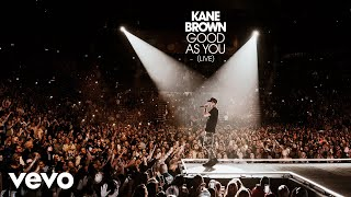 Kane Brown - Good as You (Live [Audio])