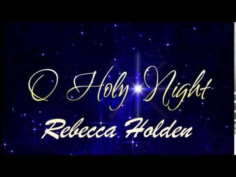 O Holy Night by Rebecca Holden