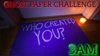 THE SCARIEST GHOST PAPER CHALLENGE AT 3AM YET! (GONE WRONG)