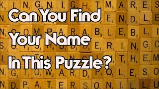Your Name Will Be In This Puzzle - Can You Find It?