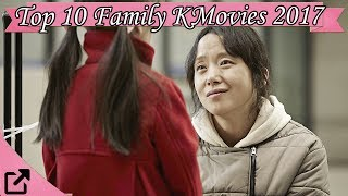 Top 10 Family Korean Movies 2017 (All The Time)