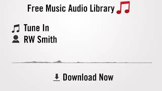 Tune In - RW Smith (YouTube Royalty-free Music Download) 2018