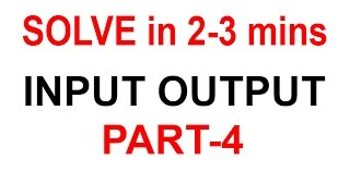 INPUT OUTPUT REASONING TRICKS PART 4 VIDEO
