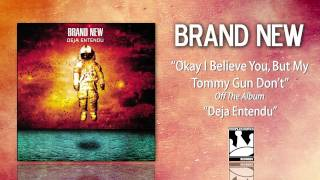 Watch Brand New Okay I Believe You But My Tommy Gun Dont video