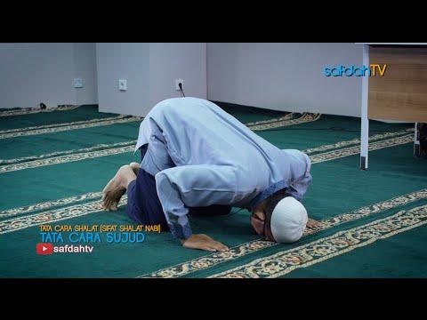 Tata Cara & Sifat Shalat Nabi: Tata Cara Sujud - Ustadz Badru Salam, Lc