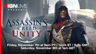 IGN Live Presents Assassins Creed Unity