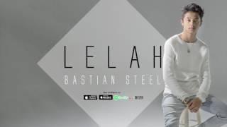 Bastian Steel `` Lelah``