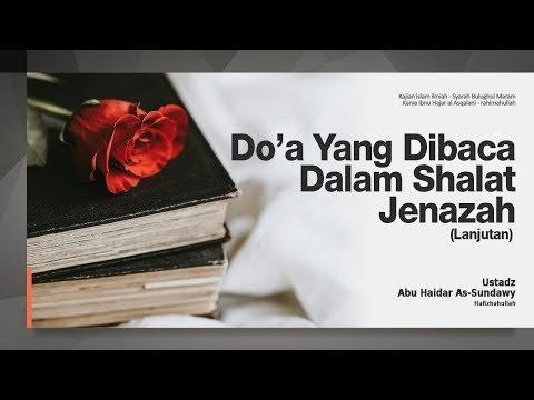 Doa Yang Dibaca Dalam Sholat Jenazah #7 | Ustadz Abu Haidar As-Sundawy حفظه الله