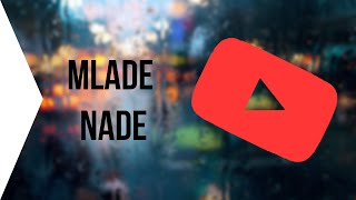 MLADE NADE YOUTUBE SCENE