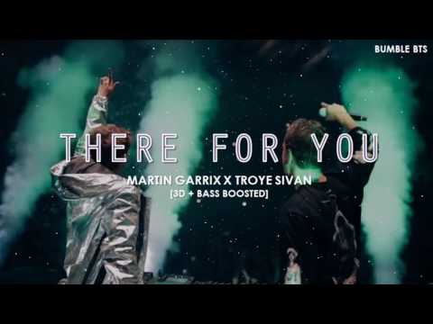 [3D+BASS BOOSTED] MARTIN GARRIX X TROYE SIVAN - THERE FOR YOU | bumble.bts
