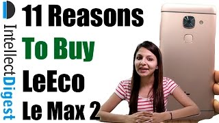 LeEco Le Max 2 Review With 11 Reasons To Buy Le Max 2- Crisp Review by Intellect Digest