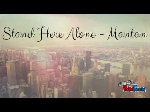 Stand Here Alone - Mantan (Lyrics)