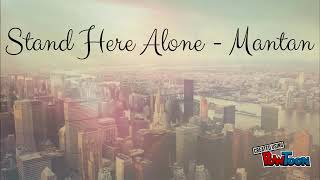 Stand Here Alone - Mantan (Lyrics)