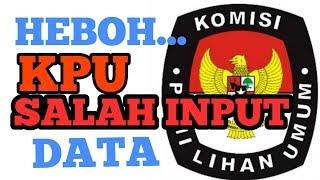 HEBOH... KPU SALAH INPUT DATA PILPRES 2019