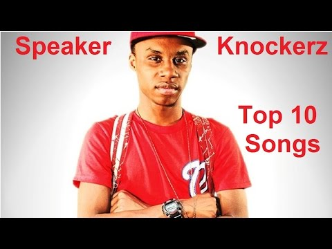 Speaker knockerz  Top 10
