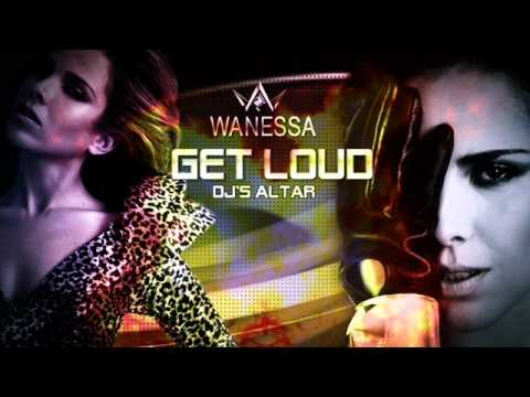 Wanessa -Remix Get Loud- (DJ's Altar) Music Videos