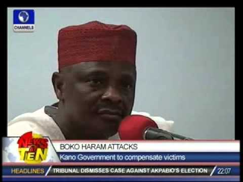Boko Haram Attacks:Kano Government to compensate victims