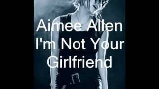 Watch Aimee Allen Im Not Your Girlfriend video