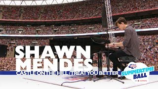 Shawn Mendes Castle On The Hill Treat You Better Live At Capital s Summertime Ball 2017