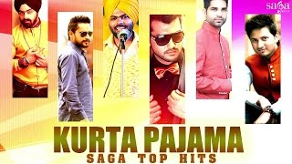 Kurta Pajama - Saga Top Hits    Non Stop New Punjabi Songs 2015    New Songs 2015