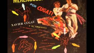 1955. XAVIER CUGAT - MERENGUES ! - DISCO COMPLETO.-