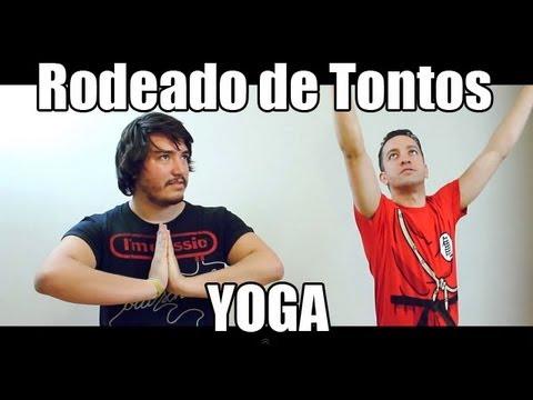 Rodeado de Tontos - Yoga