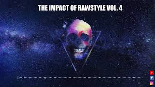 THE IMPACT OF RAWSTYLE VOL.4 - May 2019