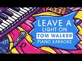 Tom Walker - Leave a Light On - Piano Karaoke